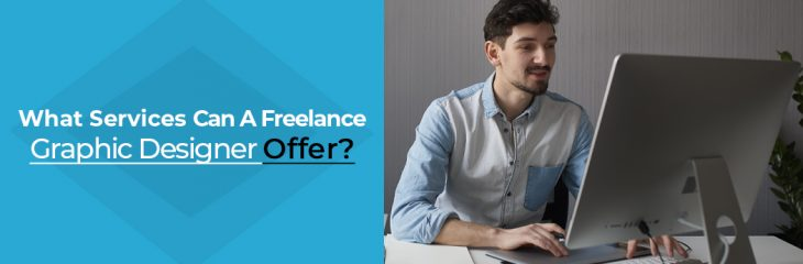 What Services Can A Freelance Graphic Designer Offer?